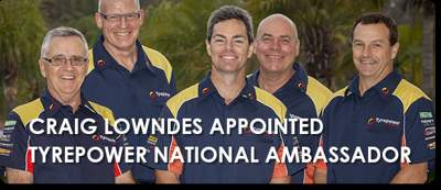 CRAIG LOWNDES APPOINTED TYREPOWER NATIONAL AMBASSADOR