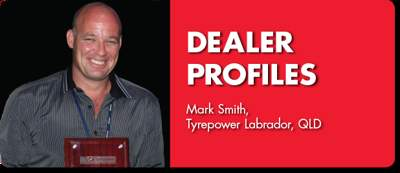 DEALER PROFILE: Mark Smith, Tyrepower Labrador, QLD
